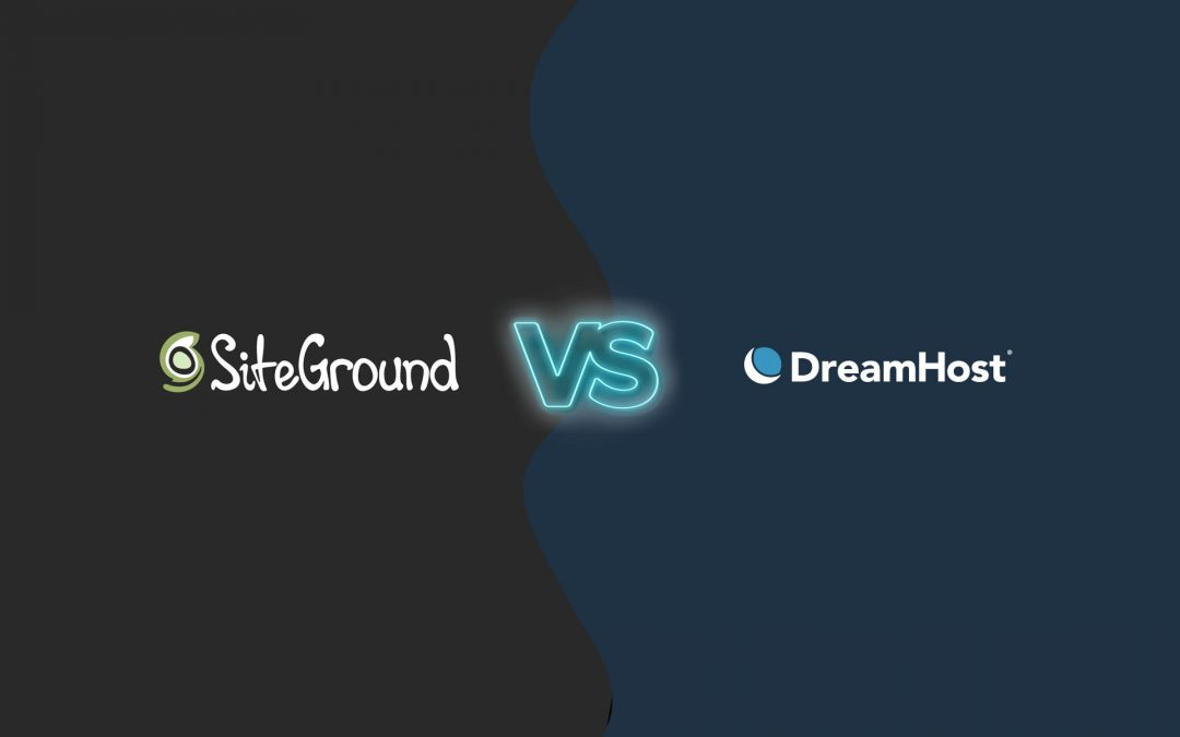 Siteground vs Dreamhost 2018