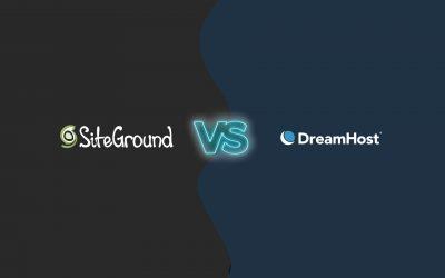 Siteground vs Dreamhost 2018